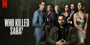 Cine a ucis-o pe Sara? Un nou serial spaniol disponibil pe Netflix